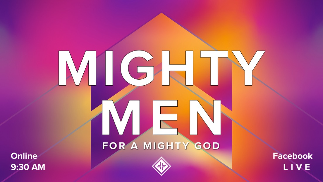 Might Men for a Mighty God